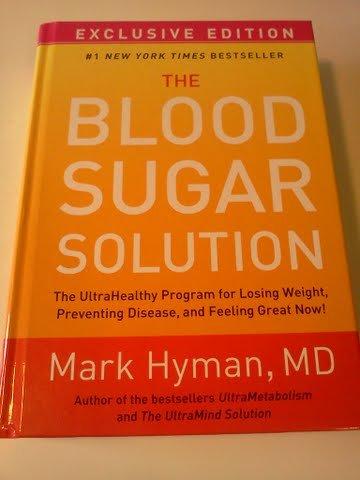 The Blood Sugar Solution: The Ultrahealthy Program: Mark Hyman