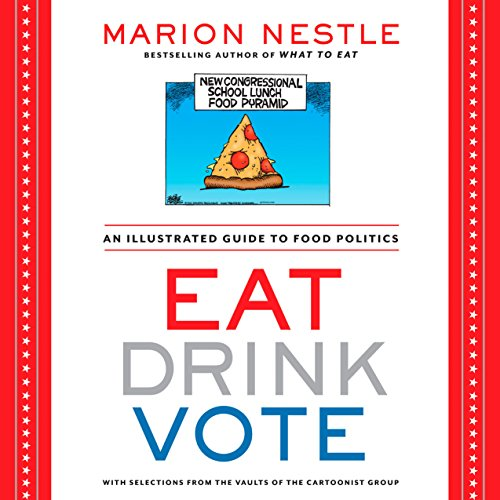 9781609615864: Eat Drink Vote: An Illustrated Guide to Food Politics