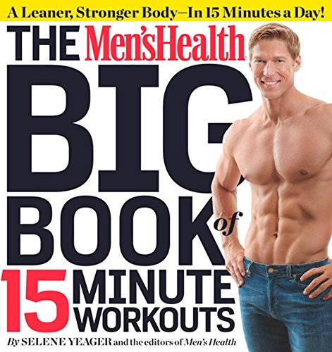 9781609617356: The Men's Health Big Book of 15-Minute Workouts: A Leaner, Stronger Body--in 15 Minutes a Day!