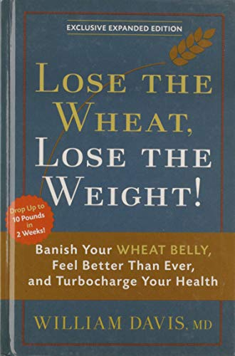 9781609617400: Lose the Wheat, Lose the Weight!