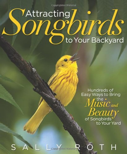 9781609617530: Attracting Songbirds to Your Backyard
