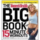 Women's Health Big Book of 15-Minute Workouts A Leaner, Sexier, Healthier You-- in Half the Time! (1609618017) by Selene Yeager