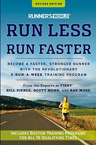 9781609618025: Runner's World Run Less, Run Faster: Become a Faster, Stronger Runner with the Revolutionary 3-Run-a-Week Training Program
