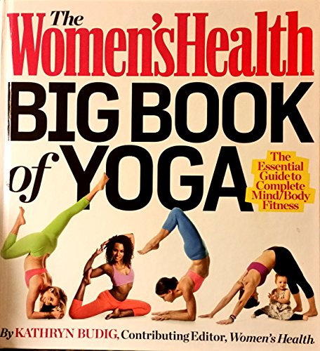 9781609618407: The Women's Health Big Book of Yoga: [The Essential Guide to Complete Mind/Body Fitness]