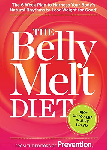 9781609618421: The Belly Melt Diet (TM): The 6-Week Plan to Harness Your Body's Natural Rhythms to Lose Weight for Good!
