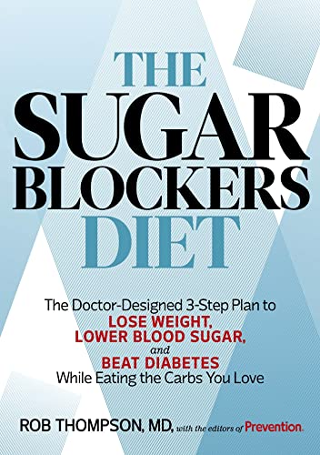 9781609618438: The Sugar Blockers Diet: The Doctor-Designed 3-Step Plan to Lose Weight, Lower Blood Sugar, and Beat Diabetes--While Eating the Carbs You Love