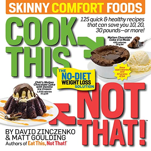 9781609618735: Cook This, Not That! Skinny Comfort Foods: 125 quick & healthy meals that can save you 10, 20, 30 pounds or more.