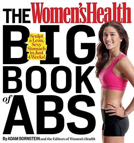 9781609618759: The Women's Health Big Book of Abs: Sculpt a Lean, Sexy Stomach and Your Hottest Body Ever--in Four Weeks