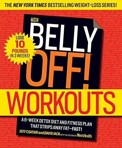 9781609618766: The Belly Off! Workouts: A 6-Week Detox Diet and Fitness Plan That Strips Away Fat--Fast!