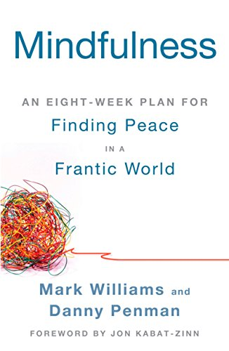9781609618957: Mindfulness: An Eight-Week Plan for Finding Peace in a Frantic World