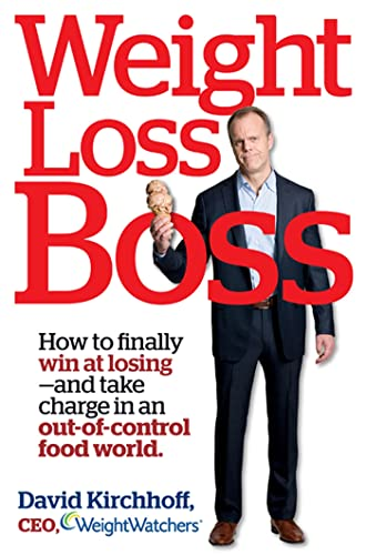 9781609619015: Weight Loss Boss: How to Finally Win at Losing--And Take Charge in an Out-Of-Control Food World