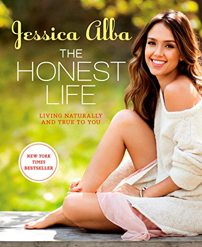 The Honest Life: Living Naturally and True to You: Alba, Jessica