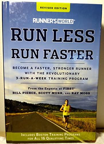 9781609619145: Runner's World Run Less, Run Faster Become a Faster, Stronger Runner with the Revolutionary 3-Run-A-Week Training Program