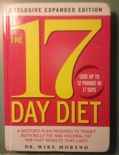 9781609619169: The 17 Day Diet: A Doctor's Plan Designed to Target Both Belly Fat and Visceral Fat for Fast Results That Last!