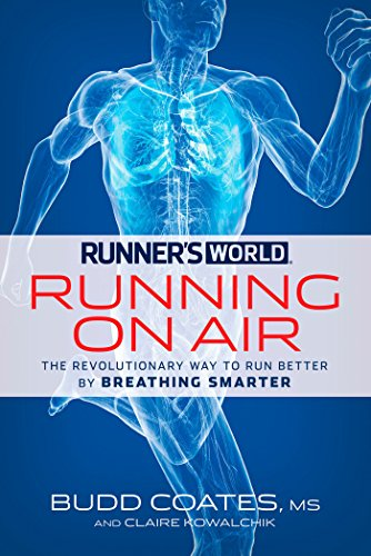 Runner's World Running on Air: The Revolutionary Way to Run Better by Breathing Smarter (1609619196) by Budd Coates MS; Claire Kowalchik