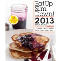 9781609619251: Eat Up Slip Down 2013 - 200 Simply Delicious Recipes for Permanent Weight Loss