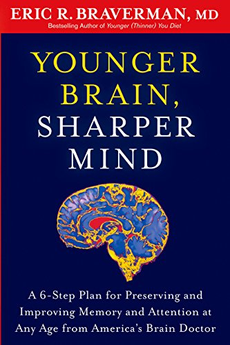 9781609619886: Younger Brain, Sharper Mind: A 6-Step Plan for Preserving and Improving Memory and Attention at Any Age from America's Brain Doctor