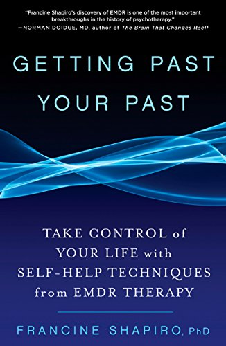 9781609619954: Shapiro, F: Getting Past Your Past