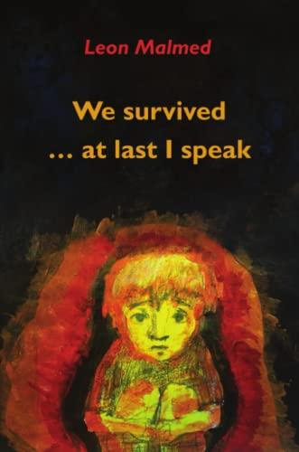 We Survived . . . At Last I Speak: Malmed, Leon