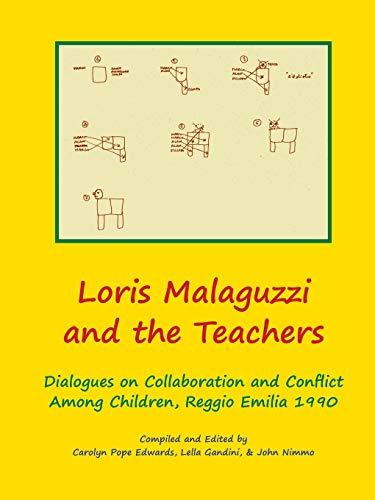 9781609620561: Loris Malaguzzi and the Teachers: Dialogues on Collaboration and Conflict among Children, Reggio Emilia 1990
