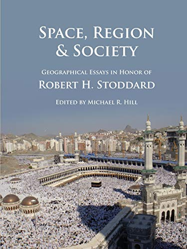 Space, Region Society: Geographical Essays in Honor: Michael Hill