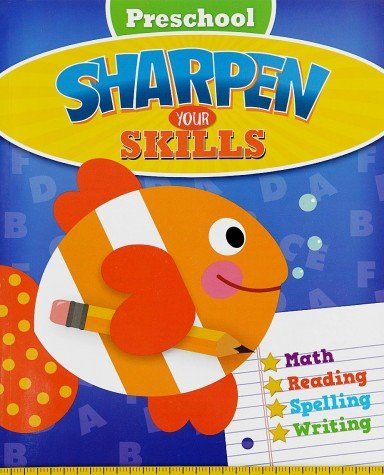 9781609635541: Preschool Sharpen Your Skills, Math Reading Spelling and Writing