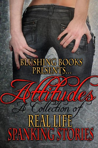 9781609689018: Attitudes: A Collection of Real-Life Spanking Stories