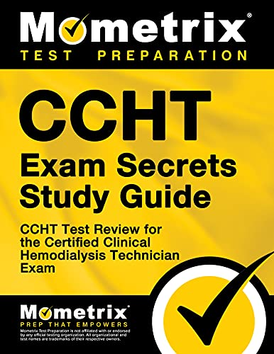 CCHT Exam Secrets, Study Guide: CCHT Test Review for the Certified Clinical Hemodialysis Technician...