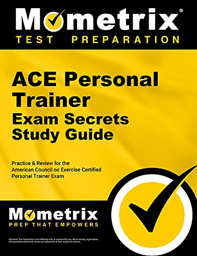 9781609710491: Secrets of the ACE Personal Trainer Exam Study Guide: ACE Test Review for the American Council on Exercise Certified Personal Trainer Exam