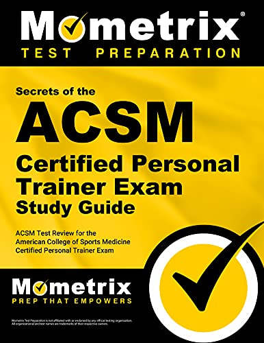 9781609710576: Secrets of the ACSM Certified Personal Trainer Exam Study Guide: ACSM Test Review for the American College of Sports Medicine Certified Personal Trainer Exam (Mometrix Secrets Study Guides)