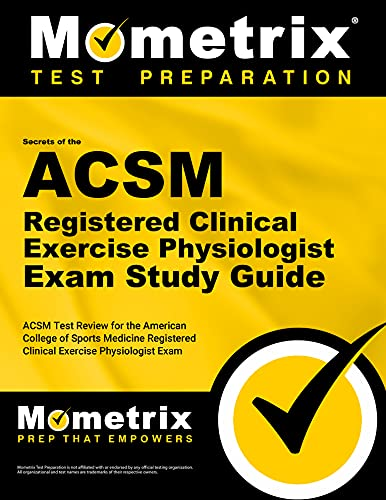 9781609710637: Secrets of the ACSM Registered Clinical Exercise Physiologist Exam Study Guide: ACSM Test Review for the American College of Sports Medicine Exam (Mometrix Secrets Study Guides)