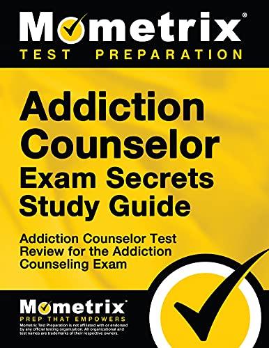 9781609710675: Addiction Counselor Exam Secrets Study Guide: Addiction Counselor Test Review for the Addiction Counseling Exam