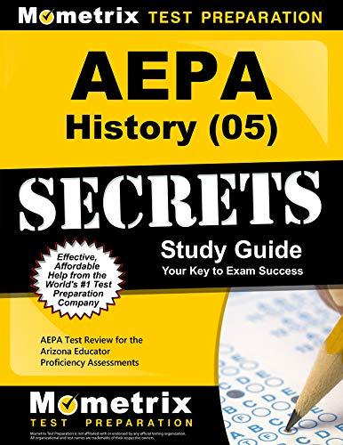 9781609710903: AEPA History (05) Secrets Study Guide: AEPA Test Review for the Arizona Educator Proficiency Assessments