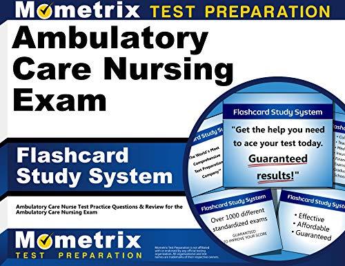 9781609711535: Ambulatory Care Nursing Exam Flashcard Study System: Ambulatory Care Nurse Test Practice Questions and Review for the Ambulatory Care Nursing Exam