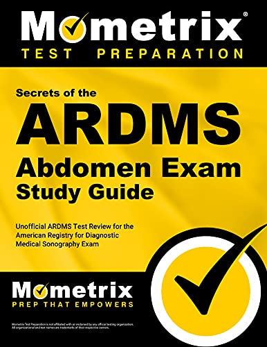 9781609711894: Secrets of the ARDMS Abdomen Exam Study Guide: Unofficial ARDMS Test Review for the American Registry for Diagnostic Medical Sonography Exam (Mometrix Secrets Study Guides)