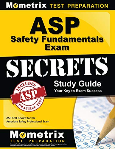 9781609712099: ASP Safety Fundamentals Exam Secrets Study Guide: ASP Test Review for the Associate Safety Professional Exam