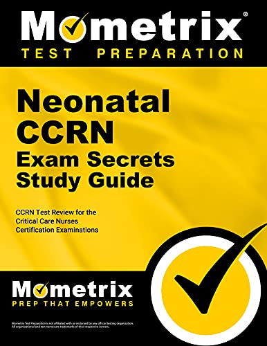9781609712723: Neonatal CCRN Exam Secrets Study Guide: CCRN Test Review for the Critical Care Nurses Certification Examinations