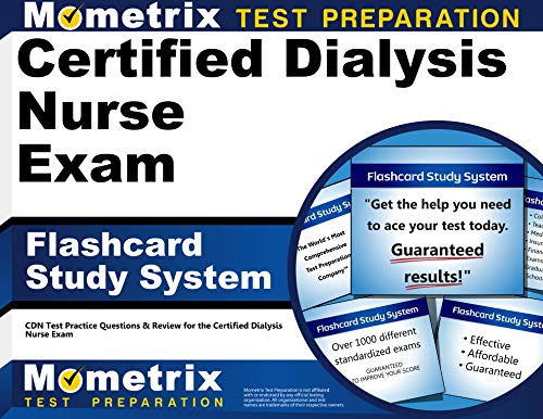 Certified Dialysis Nurse Exam Flashcard Study System: CDN Test Practice Questions & Review for ...