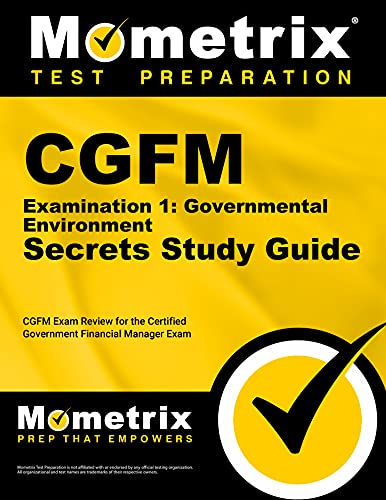 9781609713232: CGFM Examination 1: Governmental Environment Secrets Study Guide: CGFM Exam Review for the Certified Government Financial Manager Examinations