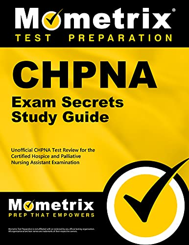 CHPNA Exam Secrets, Study Guide: Unofficial CHPNA Test Review for the Certified Hospice and ...