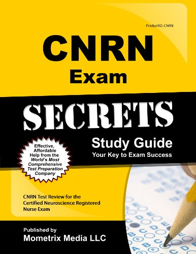 CNRN Exam Secrets, Study Guide: CNRN Test Review for the Certified Neuroscience Registered Nurse ...