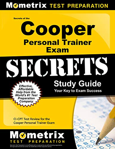 9781609714635: Secrets of the Cooper Personal Trainer Exam Study Guide: CI-CPT Test Review for the Cooper Personal Trainer Exam (Mometrix Secrets Study Guides)