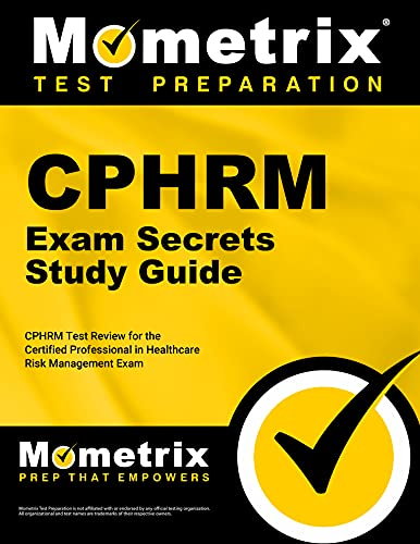 9781609714925: CPHRM Exam Secrets Study Guide: CPHRM Test Review for the Certified Professional in Healthcare Risk Management Exam