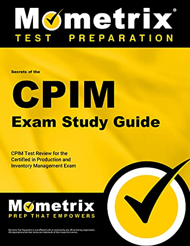 9781609714949: Secrets of the CPIM Exam Study Guide: CPIM Test Review for the Certified in Production and Inventory Management Exam (Mometrix Secrets Study Guides)