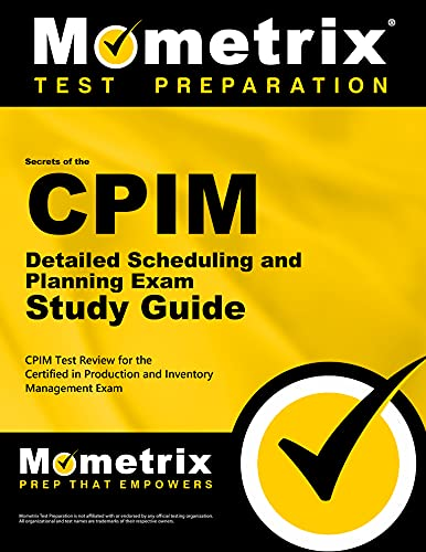 9781609714956: Secrets of the CPIM Detailed Scheduling and Planning Exam Study Guide: CPIM Test Review for the Certified in Production and Inventory Management Exam (Mometrix Secrets Study Guides)