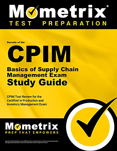 9781609715021: Secrets of the CPIM Basics of Supply Chain Management Exam Study Guide: CPIM Test Review for the Certified in Production and Inventory Management Exam (Mometrix Secrets Study Guides)