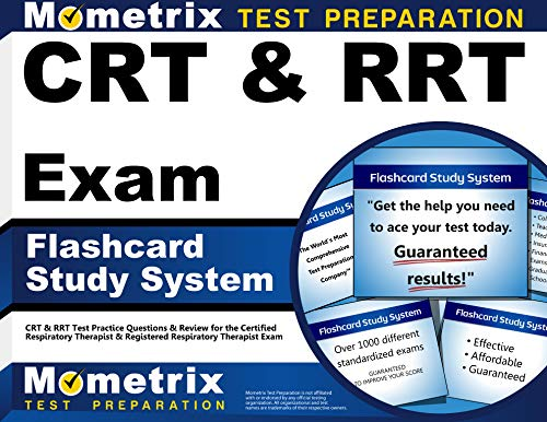 CRT & RRT Exam Flashcard Study System: Crt & Rrt Test Practice Questions & Review for ...