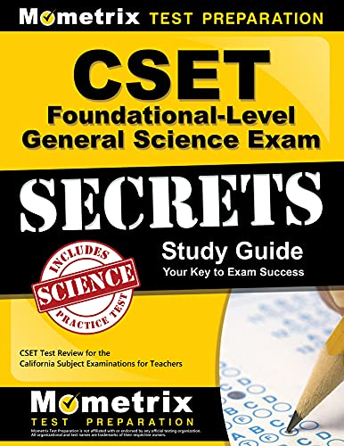 CSET Foundational-Level General Science Exam Secrets Study Guide: CSET Test Review for the ...