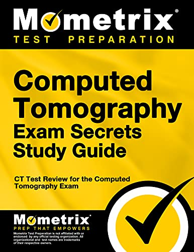 9781609715854: Computed Tomography Exam Secrets Study Guide: CT Test Review for the Computed Tomography Exam