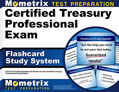 9781609715908: Certified Treasury Professional Exam Flashcard Study System: CTP Test Practice Questions & Review for the Certified Treasury Professional Examination (Cards)